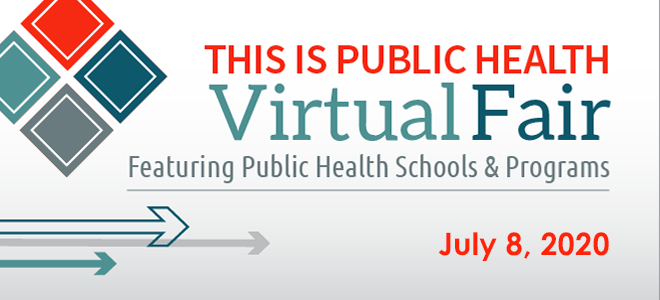 This is Public Health Virtual Fair Featuring Public Health Schools and Programs